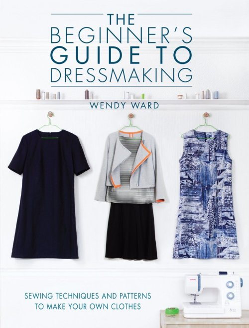 beginners guide to dressmaking by wendy ward