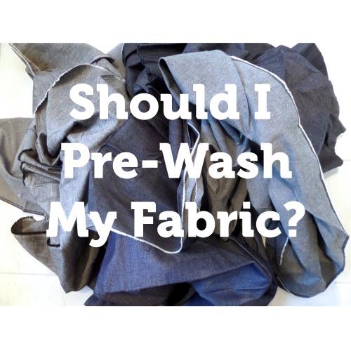 should i pre-wash fabric